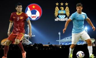 Man City – Viet Nam: Ve co dat qua?