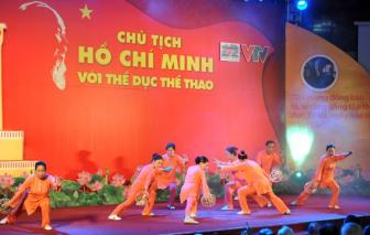 Dac sac chuong trinh giao luu <b style='background-color:Yellow'>Chu tich Ho Chi Minh</b> voi The duc The thao
